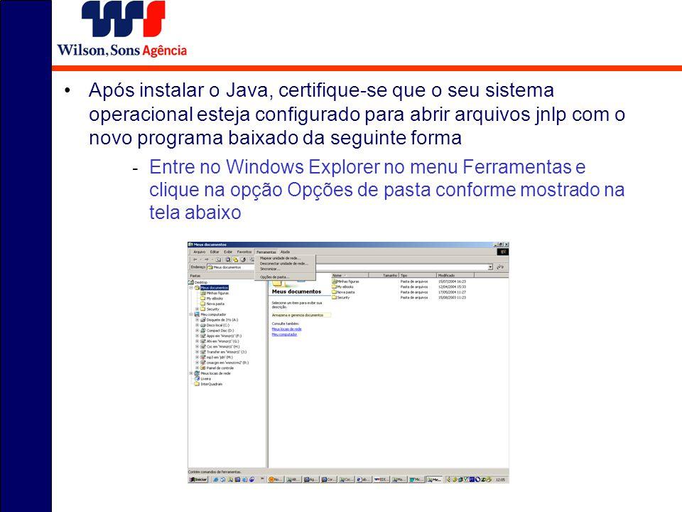 Após instalar o Java, certifique-se que o seu sistema operacional esteja configurado para abrir arquivos jnlp com o novo programa baixado da seguinte forma