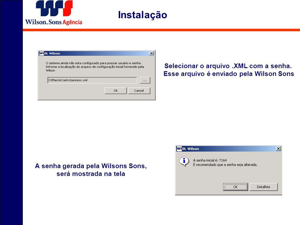 Instalação Selecionar o arquivo .XML com a senha.