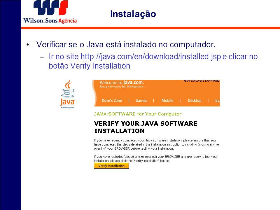 Instalação Verificar se o Java está instalado no computador.