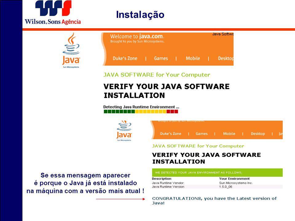 Instalação Se essa mensagem aparecer é porque o Java já está instalado