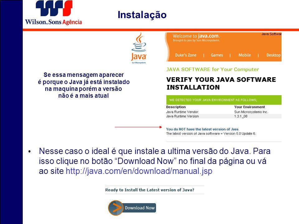 Instalação Se essa mensagem aparecer. é porque o Java já está instalado. na maquina porém a versão.