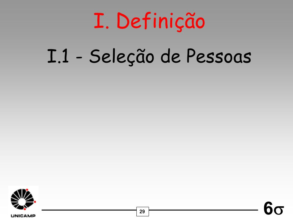 I. Definição I.1 - Seleção de Pessoas