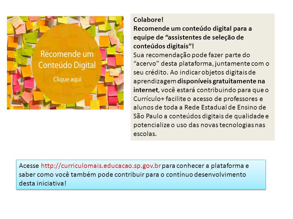 Colabore! Recomende um conteúdo digital para a equipe de assistentes de seleção de conteúdos digitais !