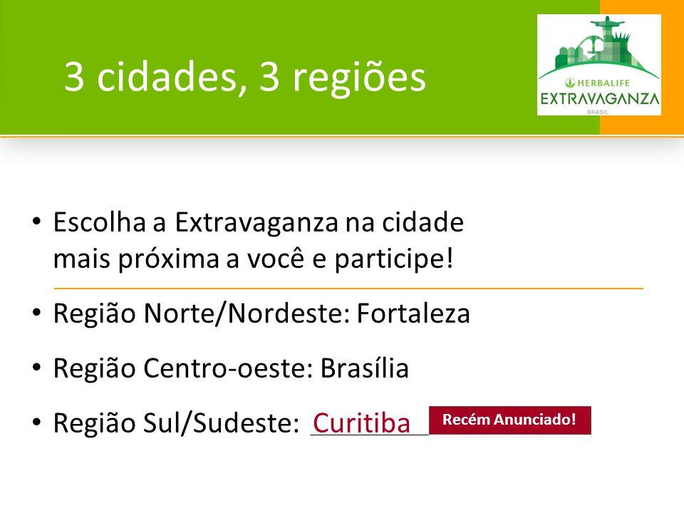 3 cidades, 3 regiões Escolha a Extravaganza na cidade mais próxima a você e participe! Região Norte/Nordeste: Fortaleza.
