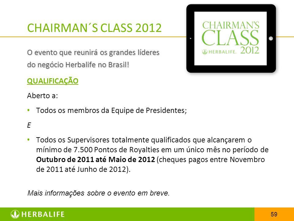 CHAIRMAN´S CLASS 2012 O evento que reunirá os grandes líderes