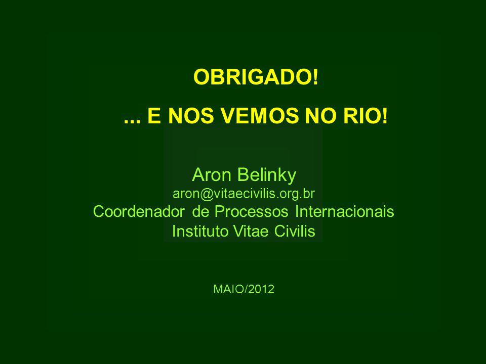 OBRIGADO! ... E NOS VEMOS NO RIO! Aron Belinky
