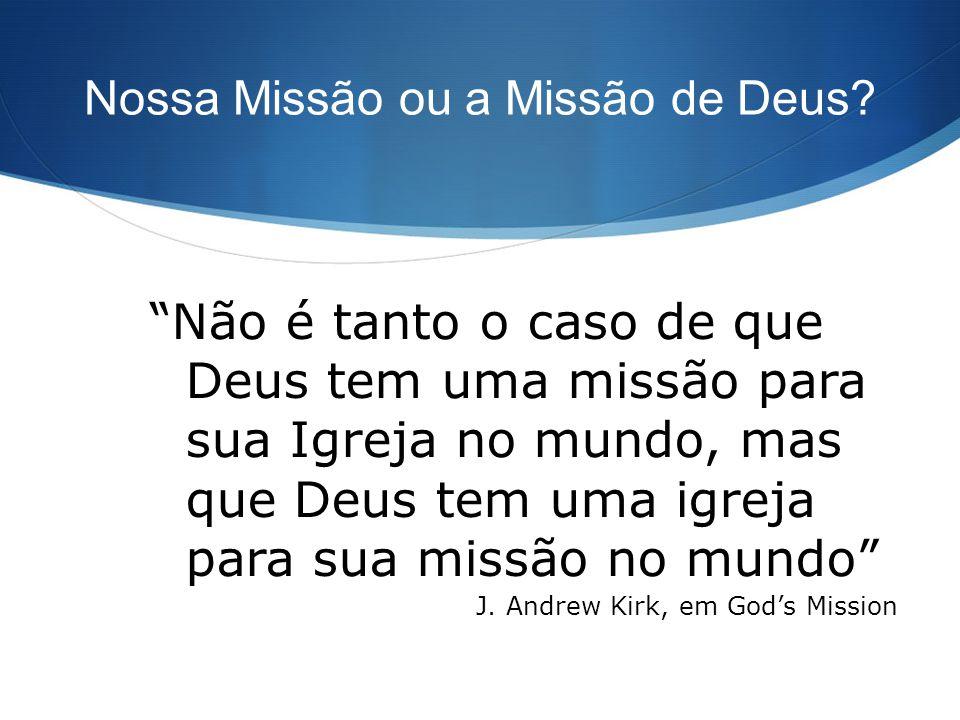 Nossa Missão ou a Missão de Deus