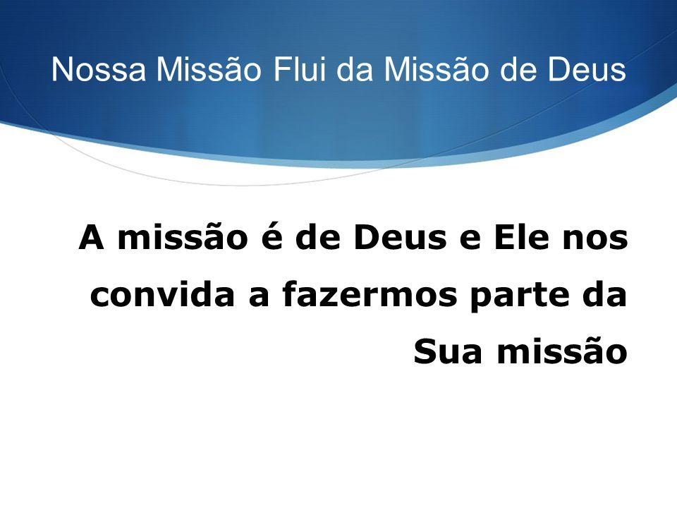 Nossa Missão Flui da Missão de Deus