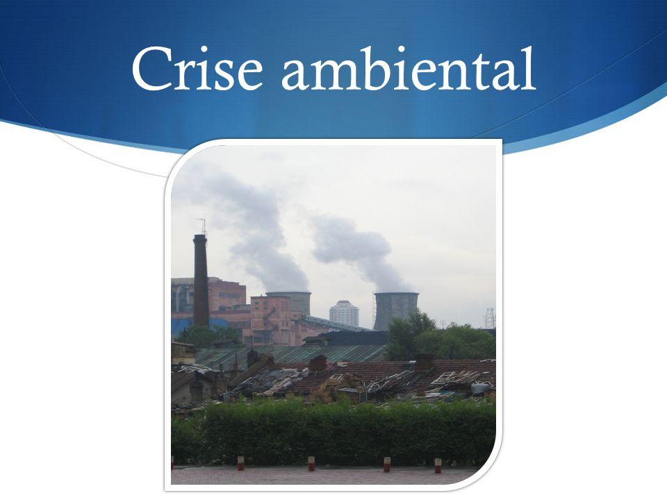 Crise ambiental Crise ambiental