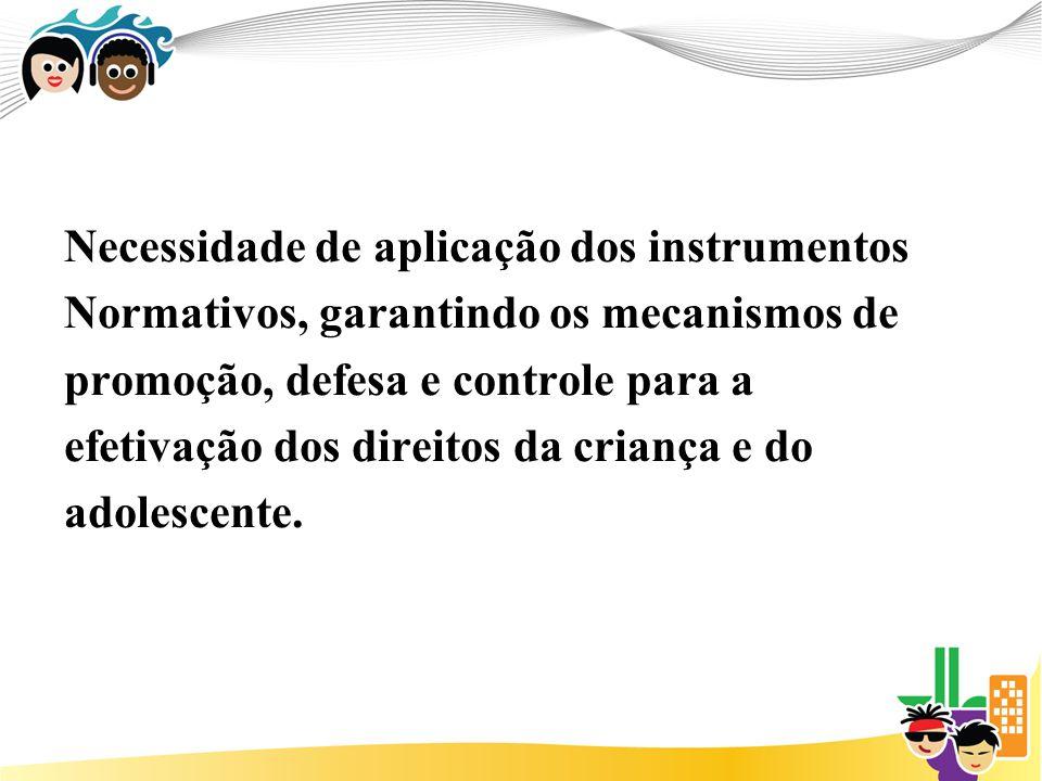 Necessidade de aplicação dos instrumentos