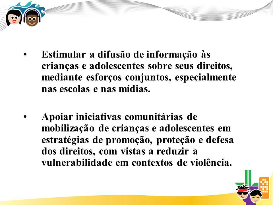 Estimular a difusão de informação às crianças e adolescentes sobre seus direitos, mediante esforços conjuntos, especialmente nas escolas e nas mídias.
