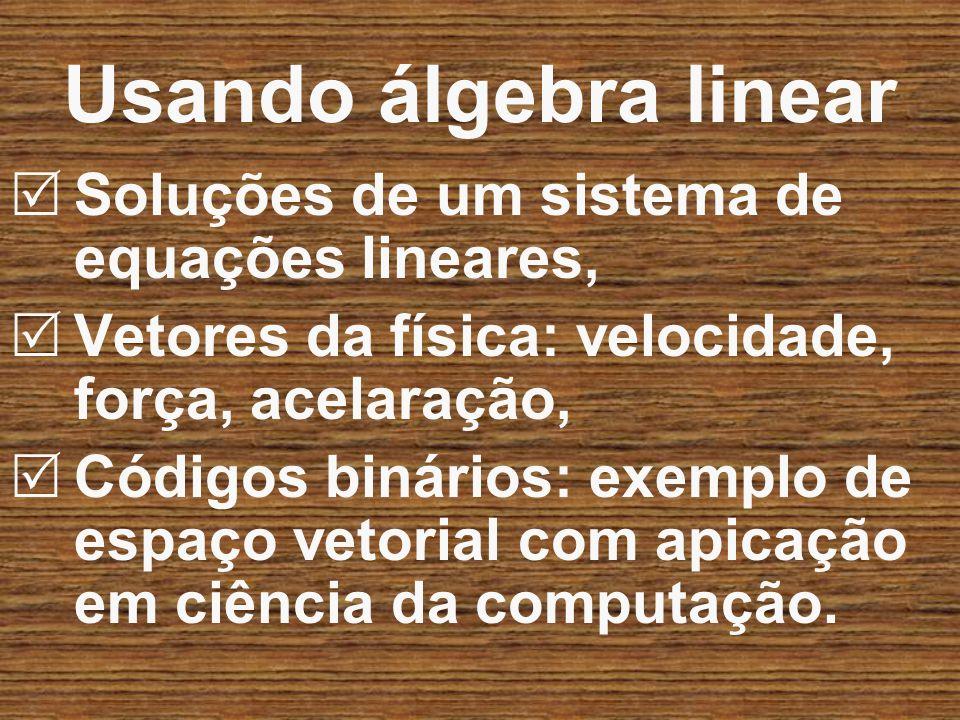 Usando álgebra linear Soluções de um sistema de equações lineares,