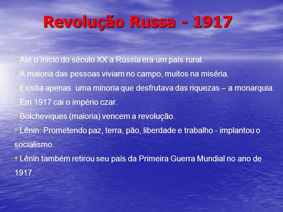 Revolução Russa - 1917 Até o início do século XX a Rússia era um país rural. A maioria das pessoas viviam no campo, muitos na miséria.