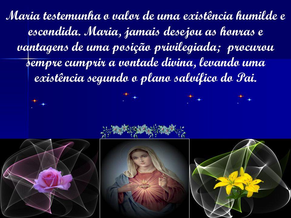Maria testemunha o valor de uma existência humilde e escondida