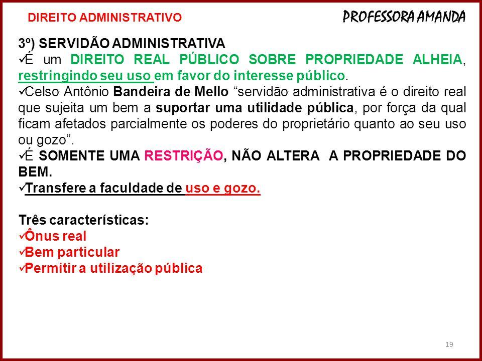 3º) SERVIDÃO ADMINISTRATIVA