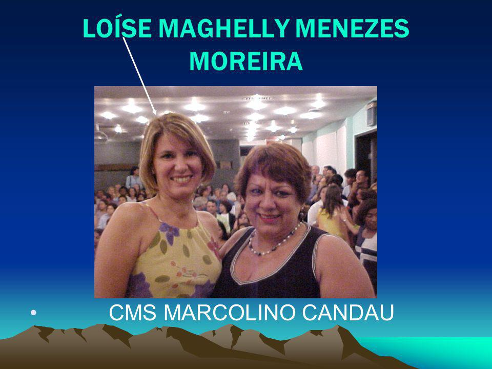 LOÍSE MAGHELLY MENEZES MOREIRA