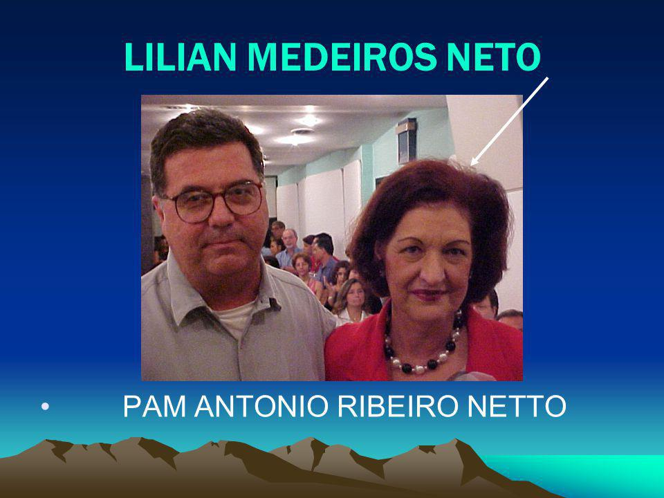 LILIAN MEDEIROS NETO PAM ANTONIO RIBEIRO NETTO