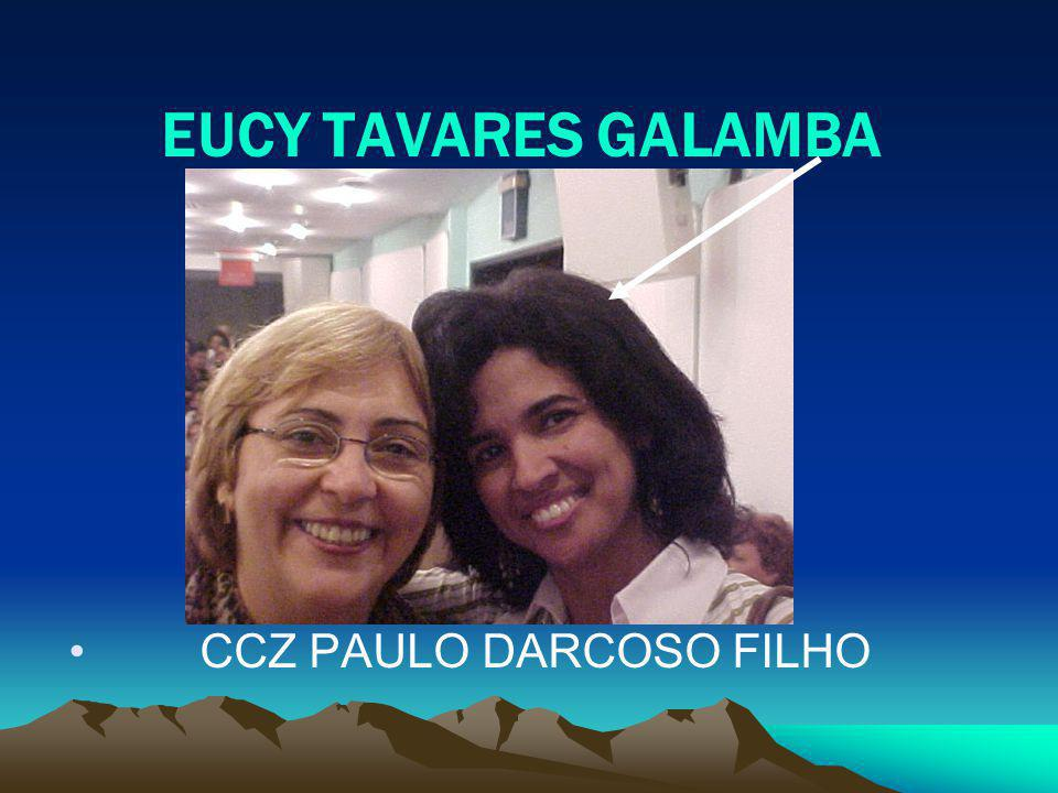 EUCY TAVARES GALAMBA CCZ PAULO DARCOSO FILHO