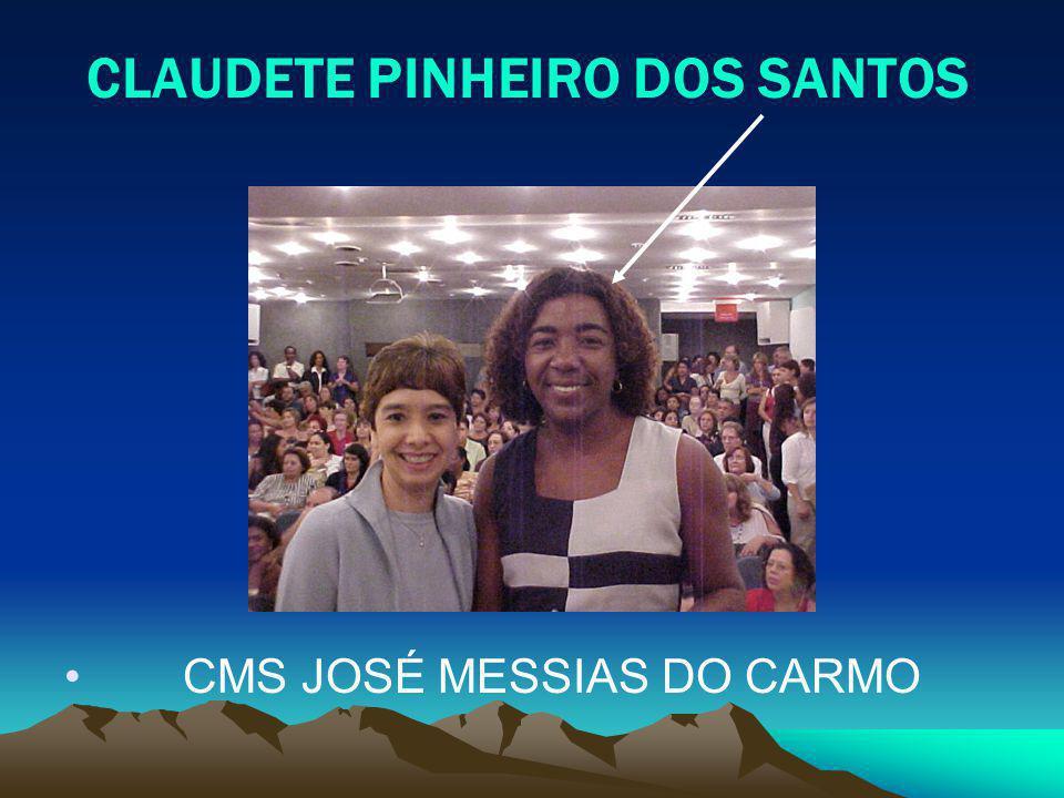 CLAUDETE PINHEIRO DOS SANTOS