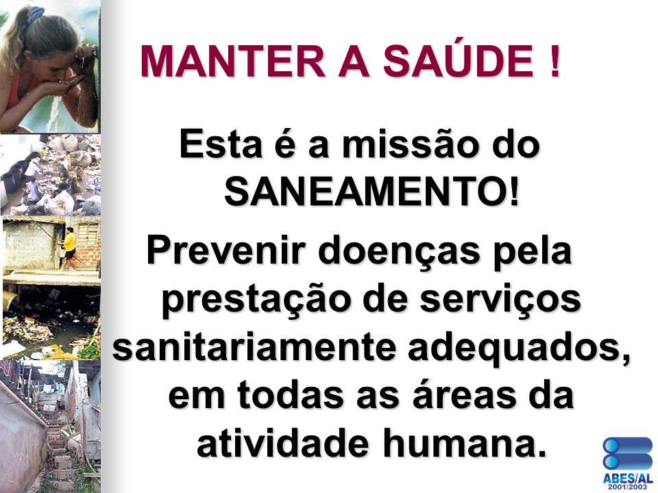 Esta é a missão do SANEAMENTO!