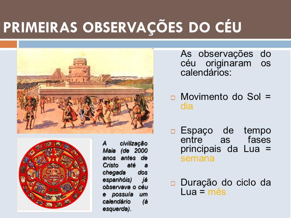 PRIMEIRAS OBSERVAÇÕES DO CÉU