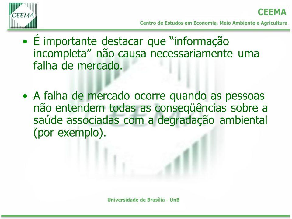 É importante destacar que informação incompleta não causa necessariamente uma falha de mercado.