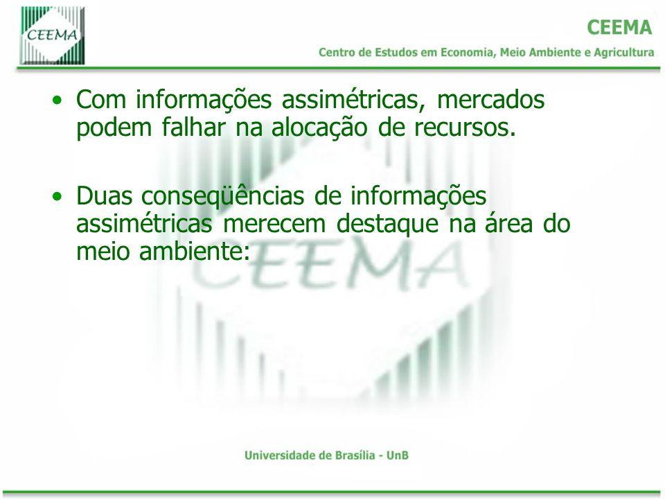 Com informações assimétricas, mercados podem falhar na alocação de recursos.