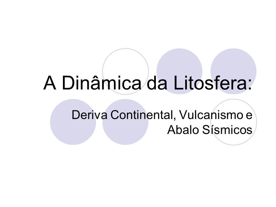 A Dinâmica da Litosfera: