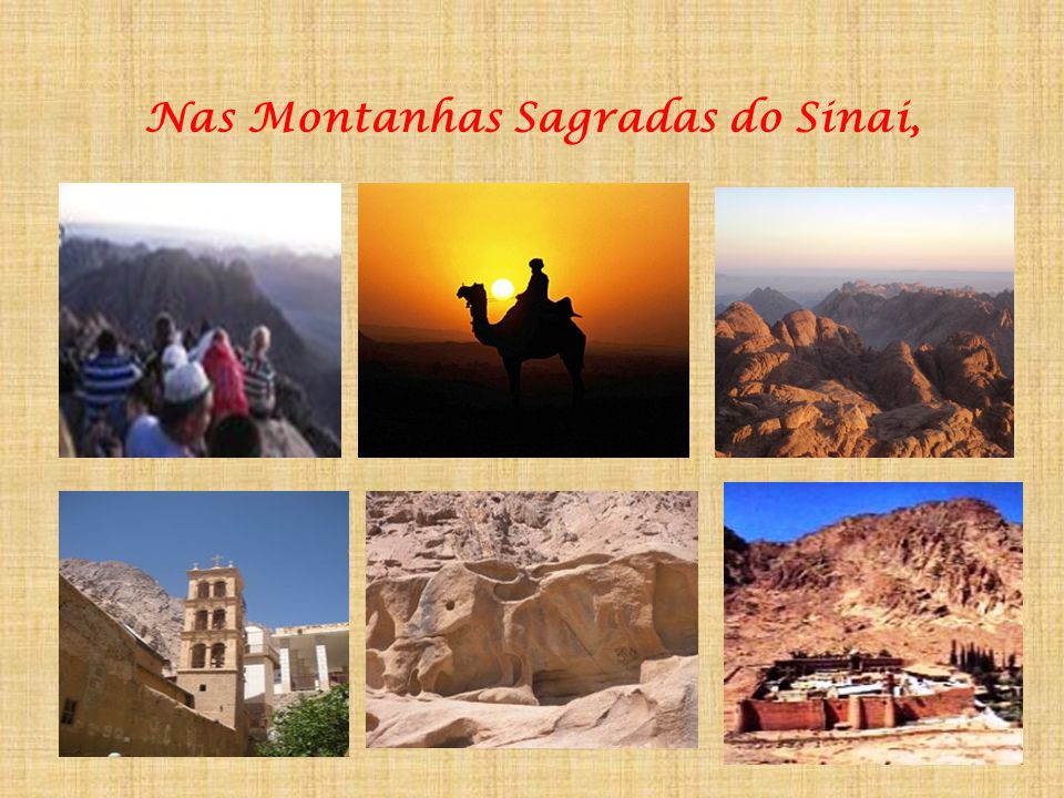 Nas Montanhas Sagradas do Sinai,