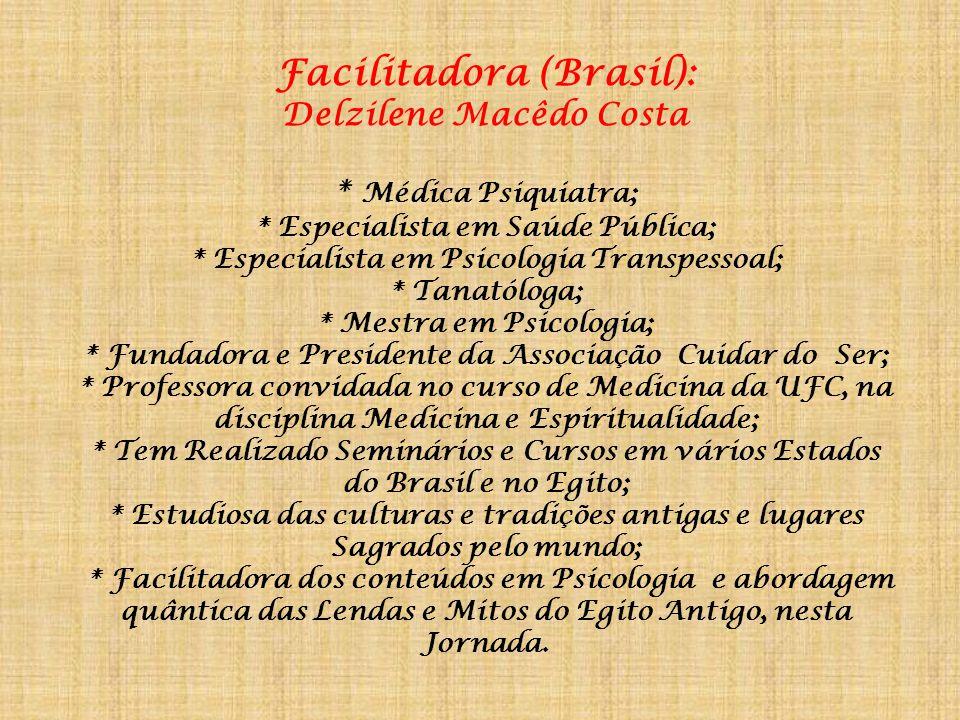 Facilitadora (Brasil): Delzilene Macêdo Costa. Médica Psiquiatra;