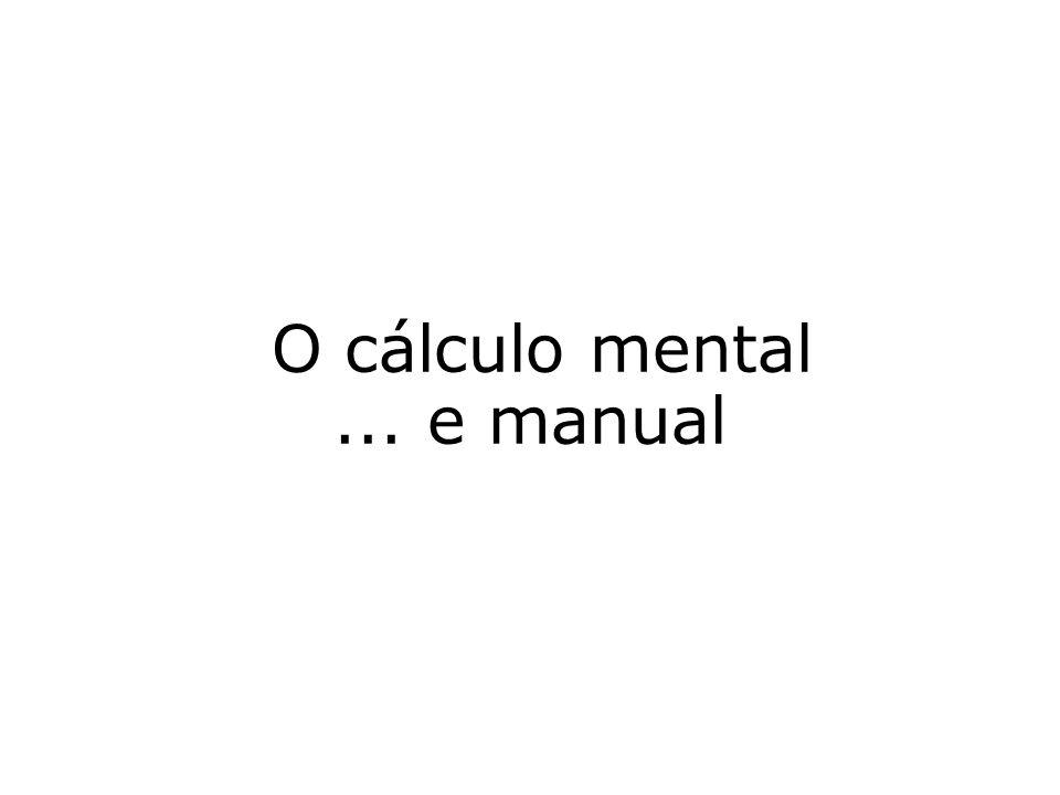 O cálculo mental ... e manual