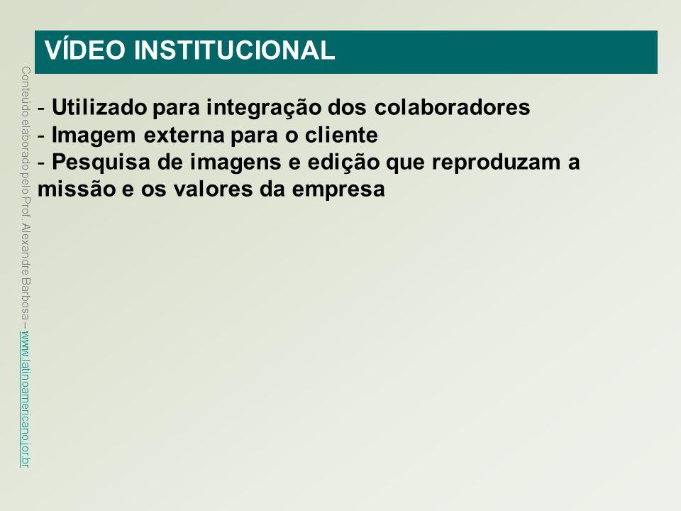 VÍDEO INSTITUCIONAL Utilizado para integração dos colaboradores