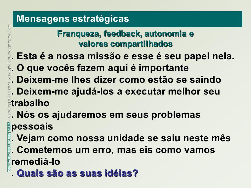 Franqueza, feedback, autonomia e valores compartilhados