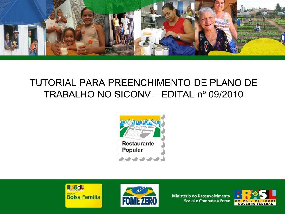 TUTORIAL PARA PREENCHIMENTO DE PLANO DE TRABALHO NO SICONV – EDITAL nº 09/2010