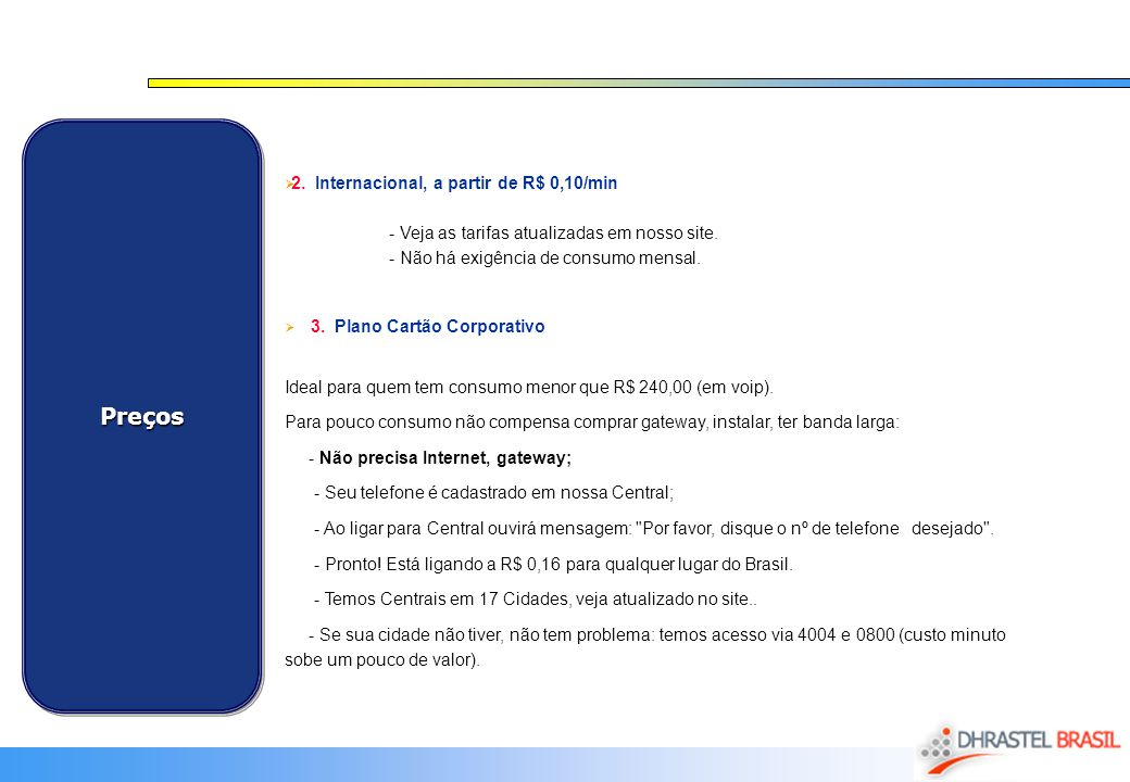 Preços 2. Internacional, a partir de R$ 0,10/min