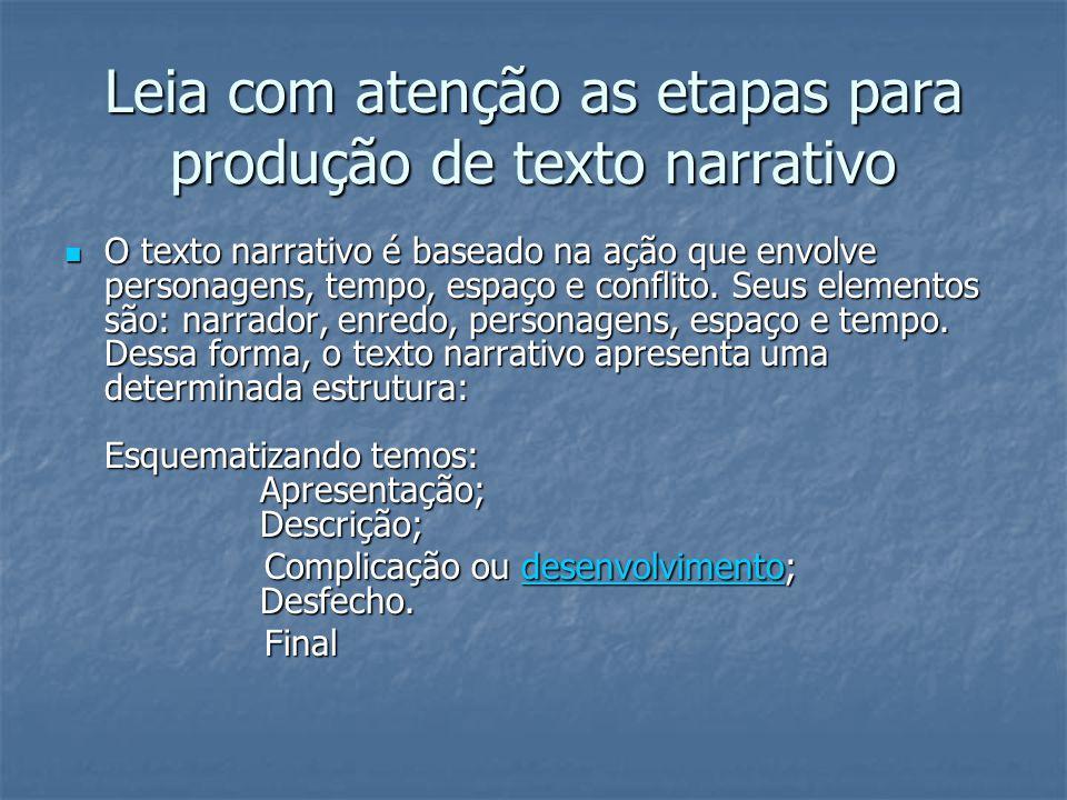 Leia com atenção as etapas para produção de texto narrativo
