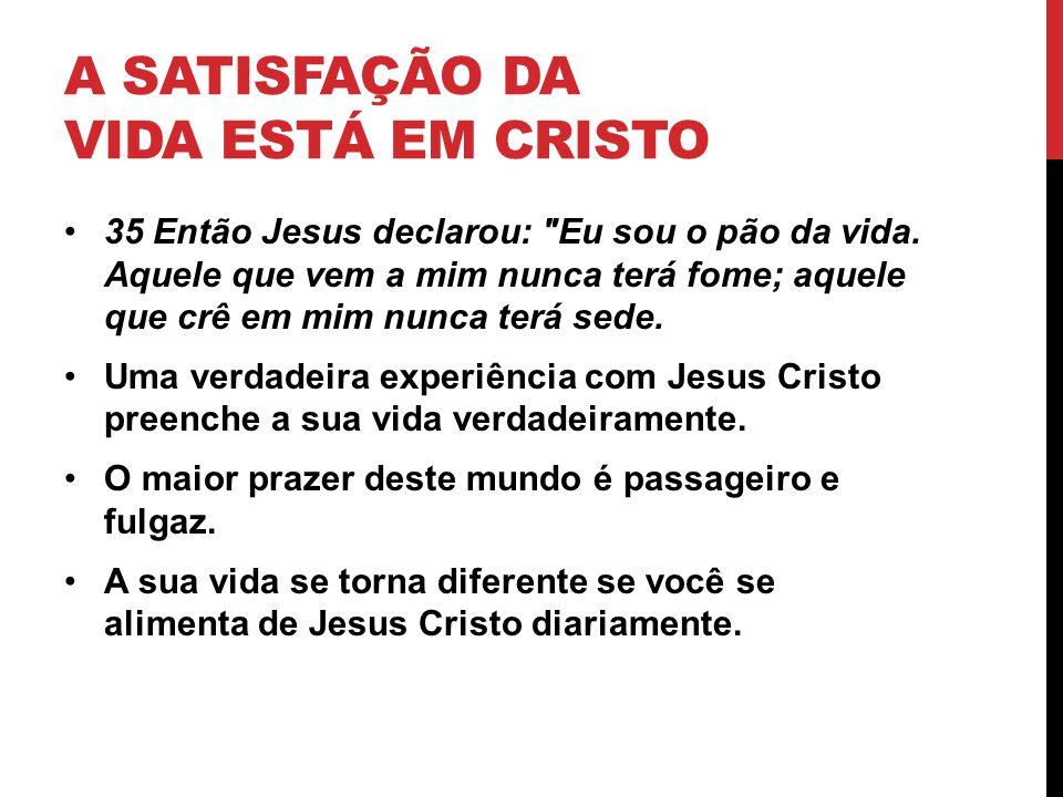 A satisfação da vida está em Cristo