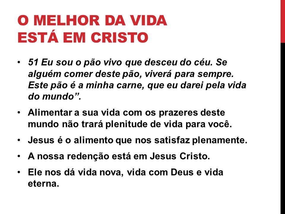 O Melhor da vida está em Cristo