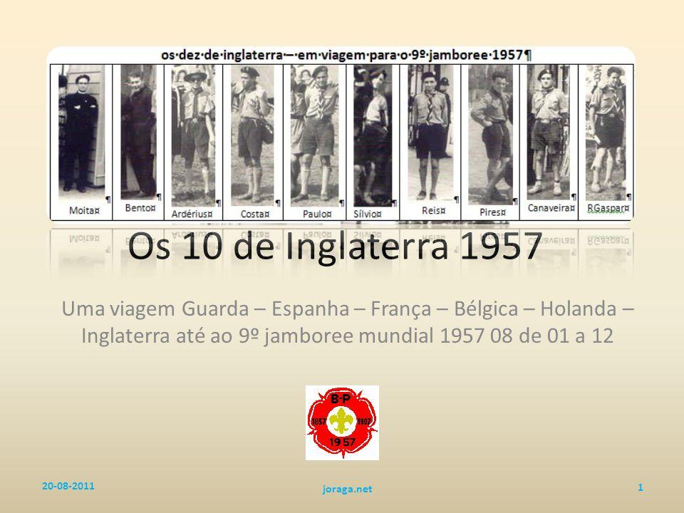 Os 10 de Inglaterra 1957 Uma viagem Guarda – Espanha – França – Bélgica – Holanda – Inglaterra até ao 9º jamboree mundial 1957 08 de 01 a 12.