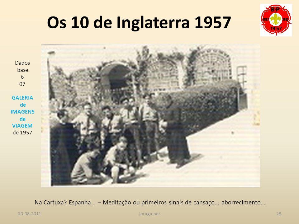 Os 10 de Inglaterra 1957 Dados base. 6. 07. GALERIA. de IMAGENS. da. VIAGEM. de 1957.