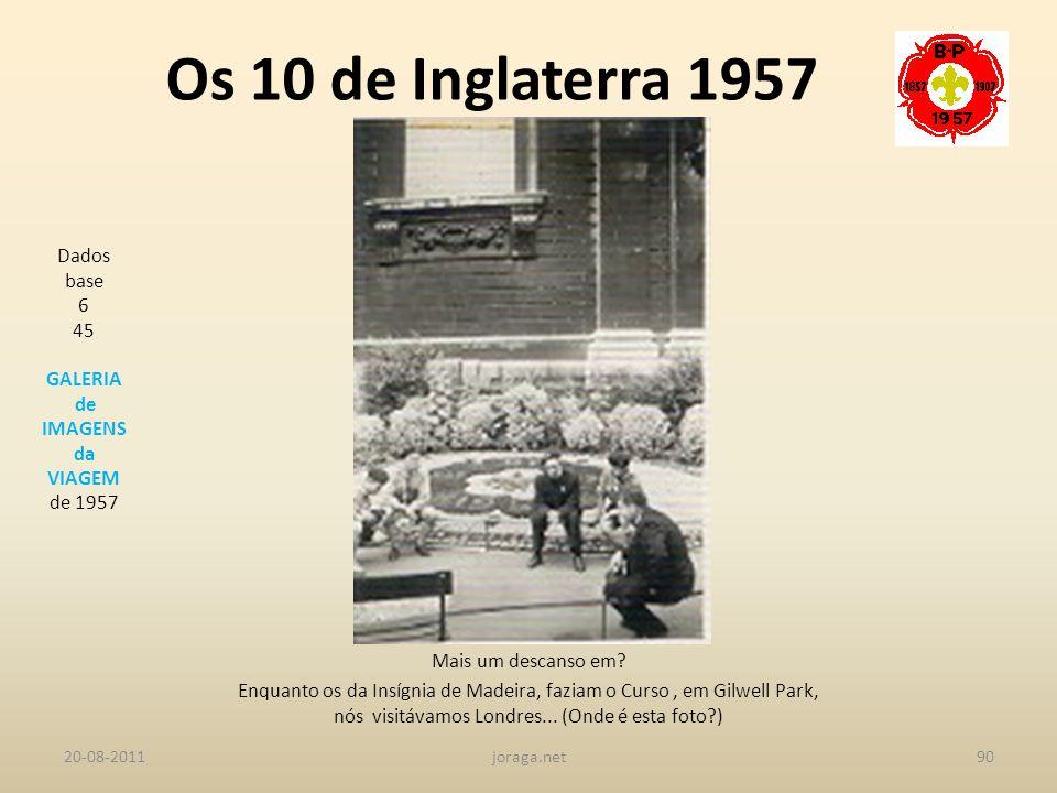 Os 10 de Inglaterra 1957 Dados base 6 45 GALERIA de IMAGENS da VIAGEM