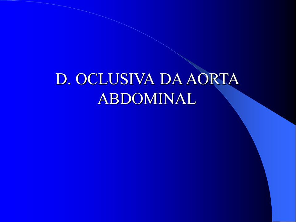 D. OCLUSIVA DA AORTA ABDOMINAL