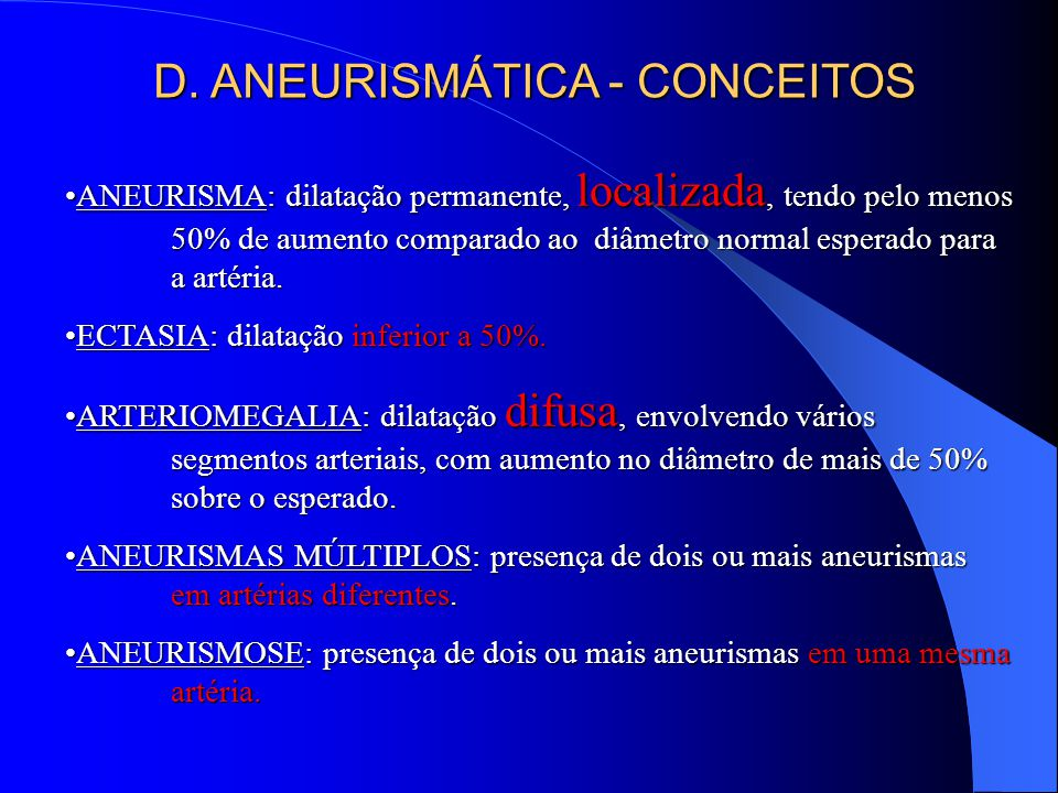 D. ANEURISMÁTICA - CONCEITOS