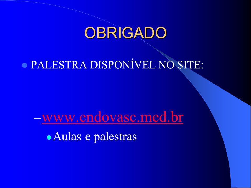 OBRIGADO www.endovasc.med.br Aulas e palestras