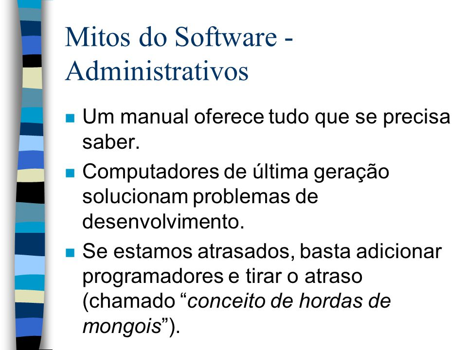 Mitos do Software - Administrativos
