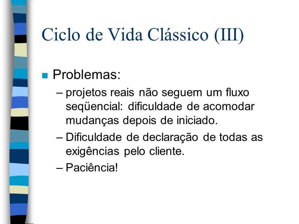 Ciclo de Vida Clássico (III)