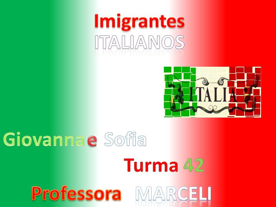 Imigrantes italianos Giovanna e Sofia Turma 42 Professora marceli
