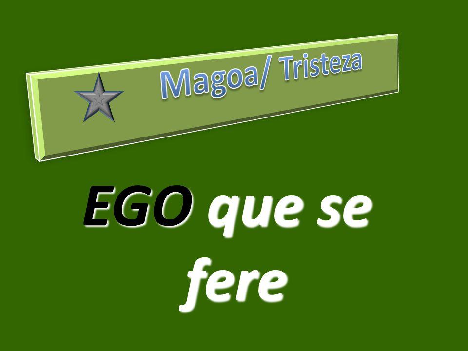 Magoa/ Tristeza EGO que se fere