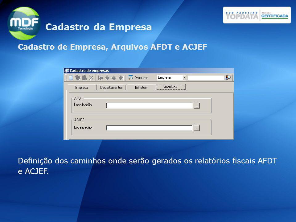 Cadastro da Empresa Cadastro de Empresa, Arquivos AFDT e ACJEF