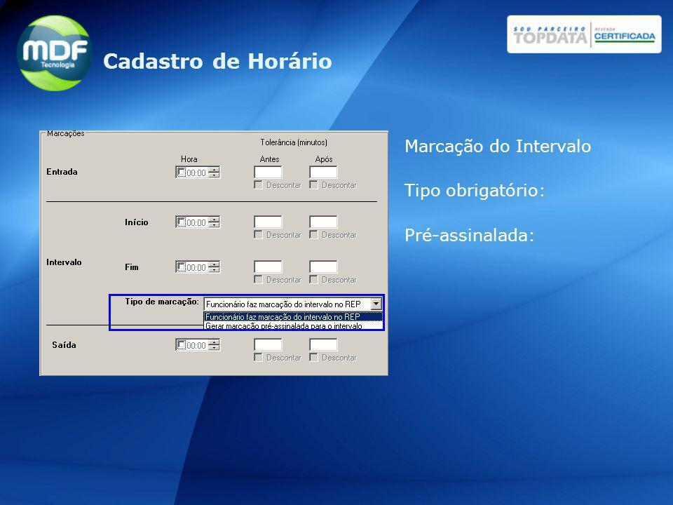 Cadastro de Horário Marcação do Intervalo Tipo obrigatório: